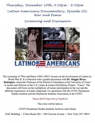 PBS' Latino Americans, Episode III: War and Peace. December 10, 6:30pm - 8:30pm