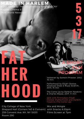 Made in Harlem Screening 6: Fatherhood Short Film Program May 3, 2017